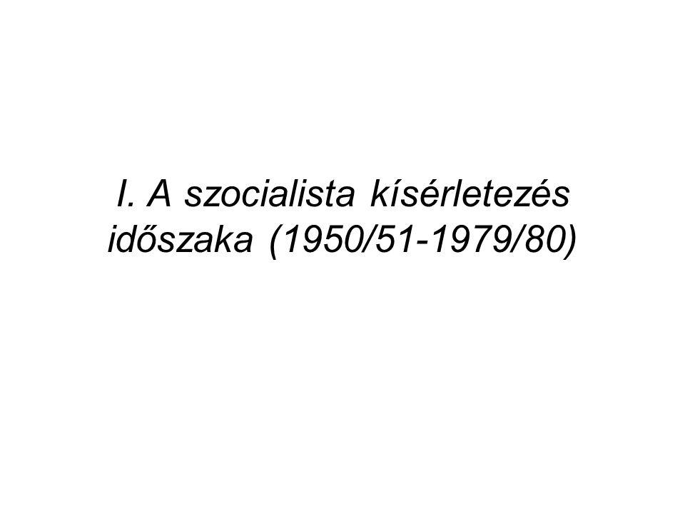 I. A szocialista kísérletezés időszaka (1950/51-1979/80)