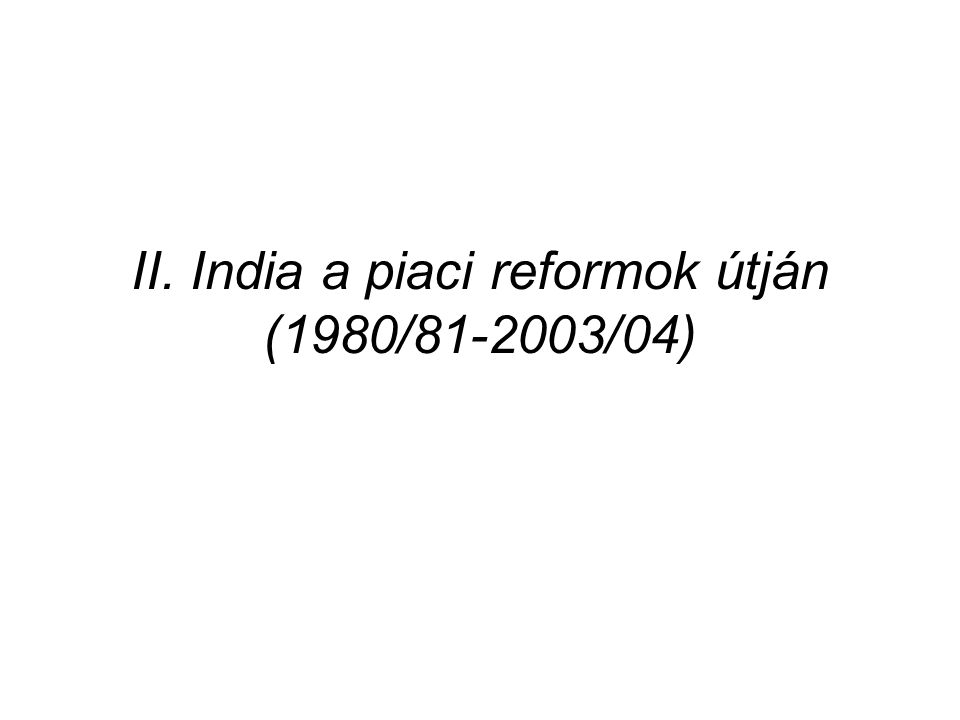 II. India a piaci reformok útján (1980/81-2003/04)
