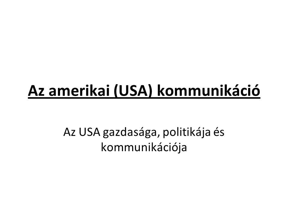 Az amerikai (USA) kommunikáció Az USA gazdasága, politikája és kommunikációja