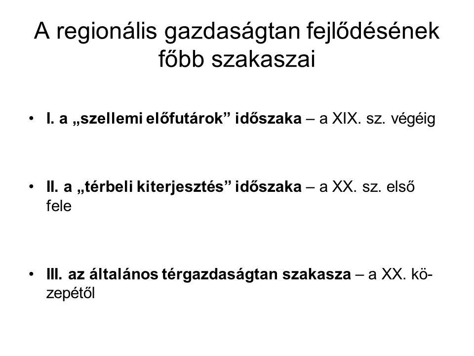 A regionális gazdaságtan fejlődésének főbb szakaszai I.
