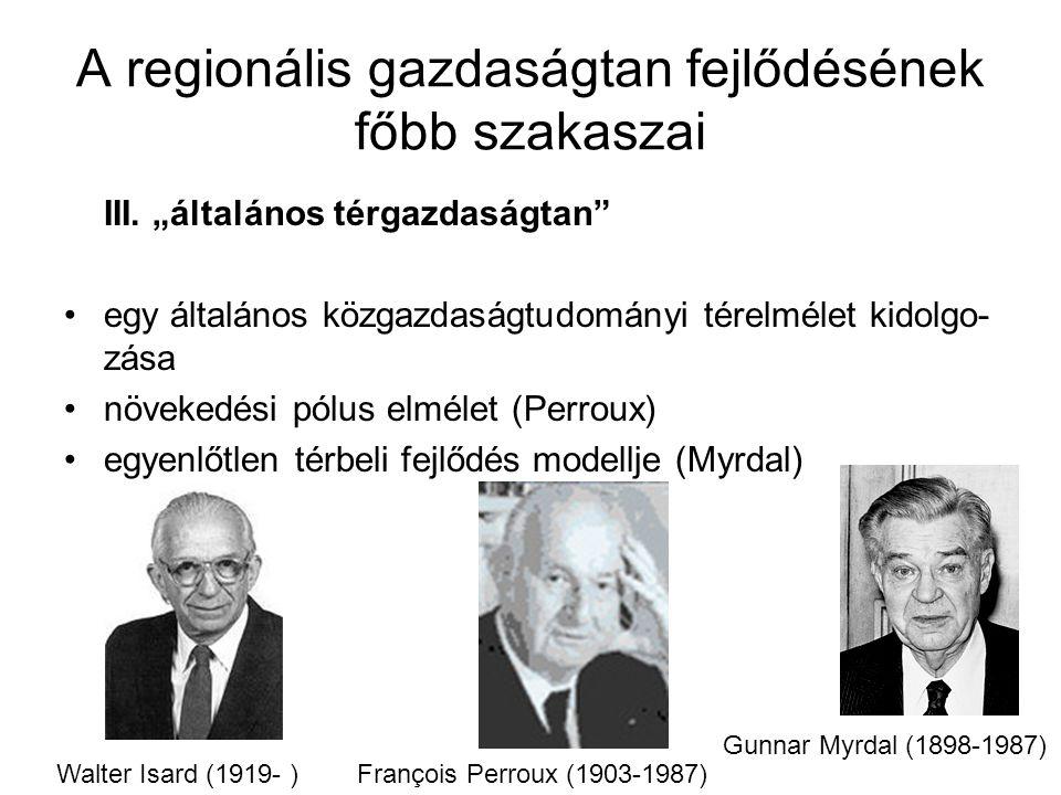A regionális gazdaságtan fejlődésének főbb szakaszai III.