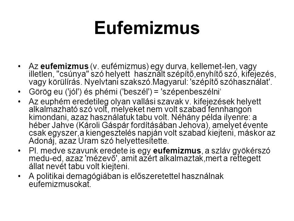 Eufemizmus Az eufemizmus (v.