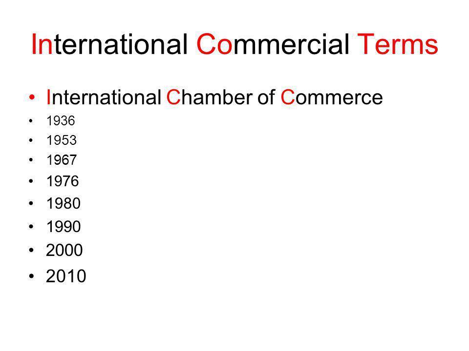 Az Incoterms szokvány a kereskedelmi gyakorlat szokásai rövidítéssel kifejezett szállítási feltételek használatuk az eladó és vevő megegyezésén múlik 3 betűs klauzula + megnevezett földrajzi hely kötelezettségek megosztása 10 pontba rendezve eddig viseli az eladó a költségeket
