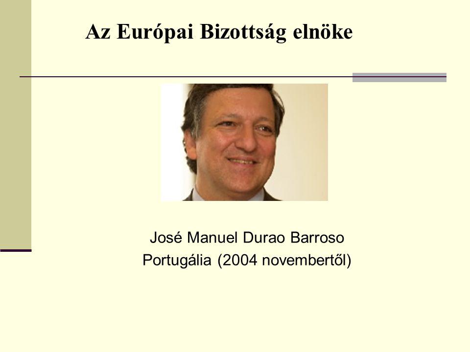 Az Európai Bizottság elnöke José Manuel Durao Barroso Portugália (2004 novembertől)