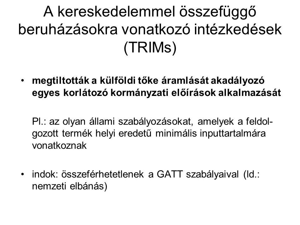 A kereskedelemmel összefüggő beruházásokra vonatkozó intézkedések (TRIMs) megtiltották a külföldi tőke áramlását akadályozó egyes korlátozó kormányzat