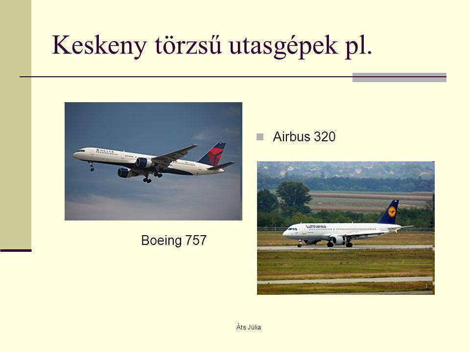 Keskeny törzsű utasgépek pl. Boeing 757 Airbus 320