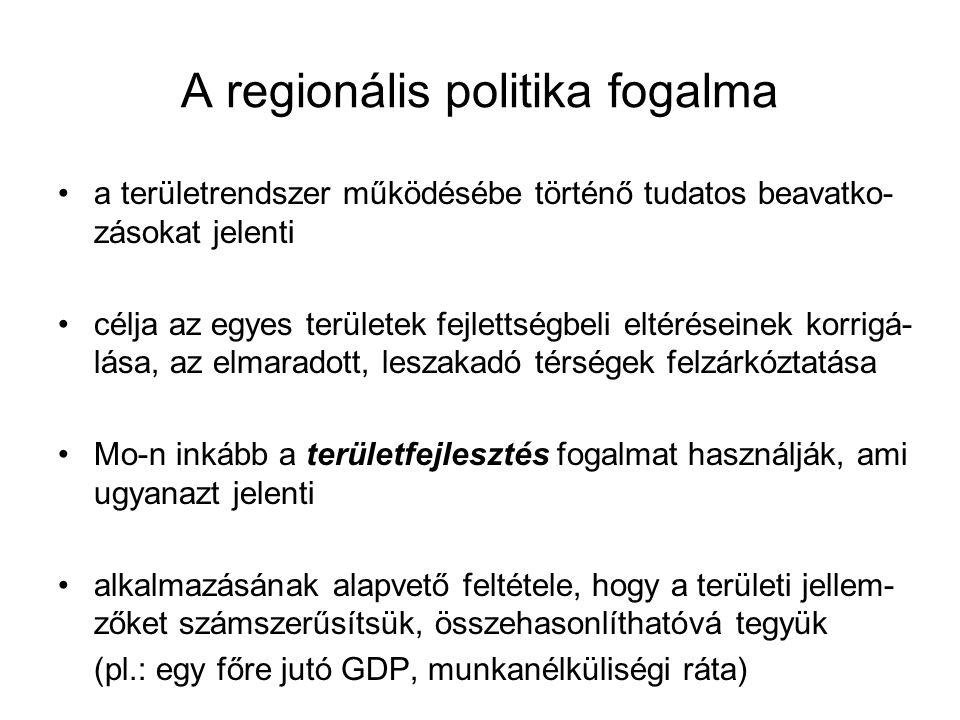 A regionális politika fogalma el kell határolni mind a településfejlesztés, mind a terület- letrendezés fogalmától a regionális politika önálló szakpolitika sokszereplős politika (a központi kormányzat mellett: helyi önkormányzatok, vállalkozások, non-profit vagy érdekvé- delmi szervezetek, állampolgárok is) a regionális politika jelentősége, a hozzá rendelt intéz- mény- és eszközrendszer országonként más és más