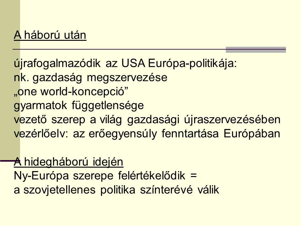 A háború után újrafogalmazódik az USA Európa-politikája: nk.