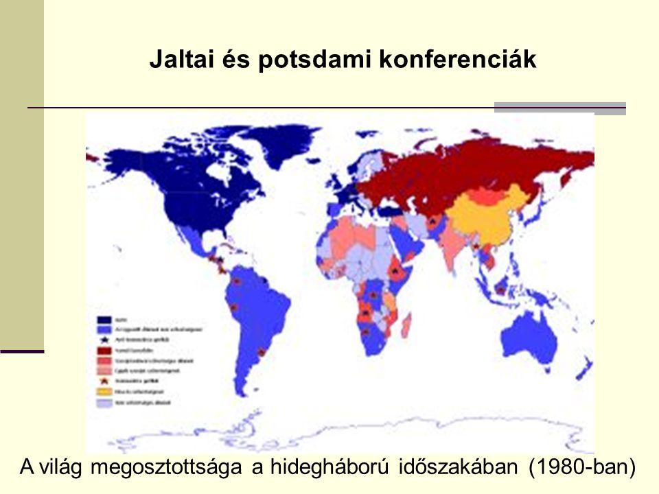 Jaltai és potsdami konferenciák A világ megosztottsága a hidegháború időszakában (1980-ban)