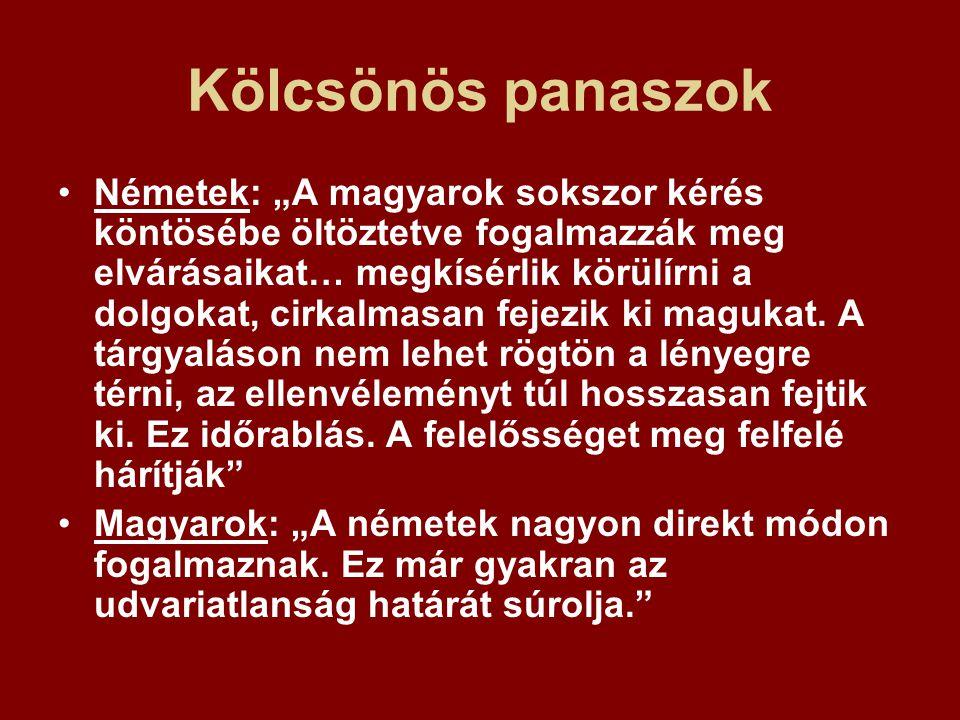 """Kölcsönös panaszok Németek: """"A magyarok sokszor kérés köntösébe öltöztetve fogalmazzák meg elvárásaikat… megkísérlik körülírni a dolgokat, cirkalmasan"""