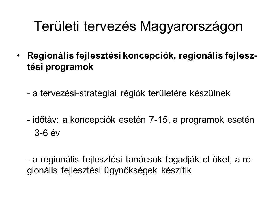 Területi tervezés Magyarországon Regionális fejlesztési koncepciók, regionális fejlesz- tési programok - a tervezési-stratégiai régiók területére kész