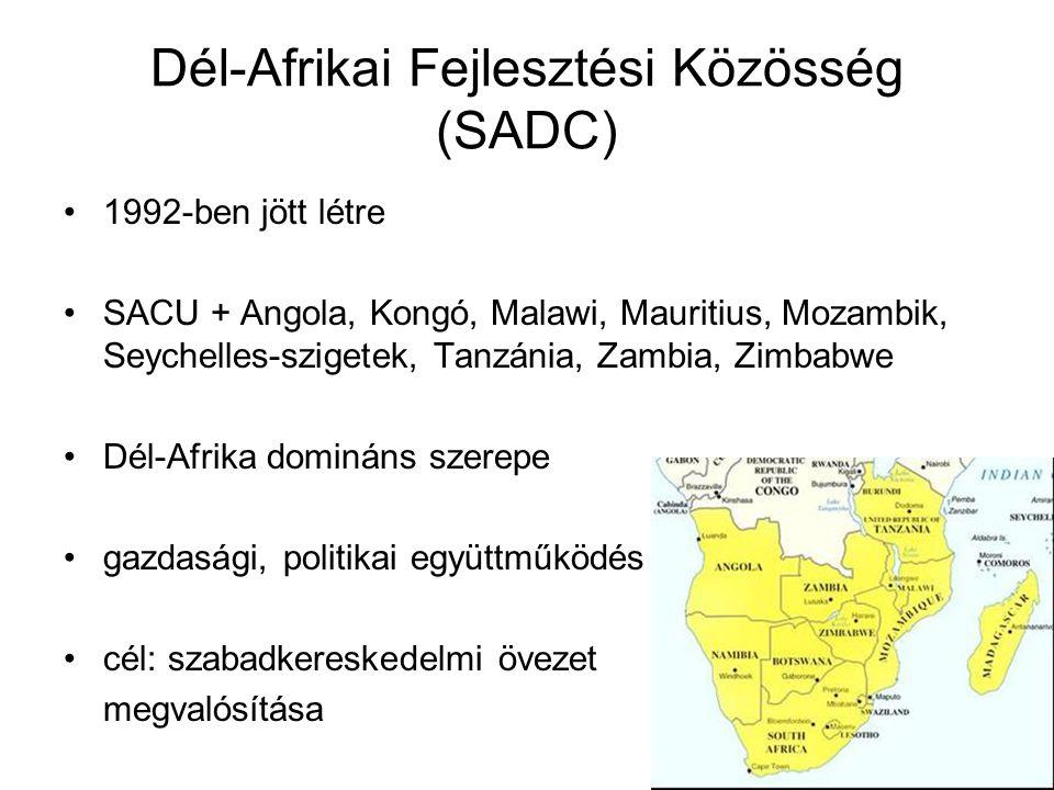 Dél-Afrikai Fejlesztési Közösség (SADC) 1992-ben jött létre SACU + Angola, Kongó, Malawi, Mauritius, Mozambik, Seychelles-szigetek, Tanzánia, Zambia,