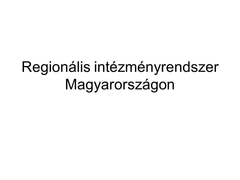 Regionális intézményrendszer Magyarországon