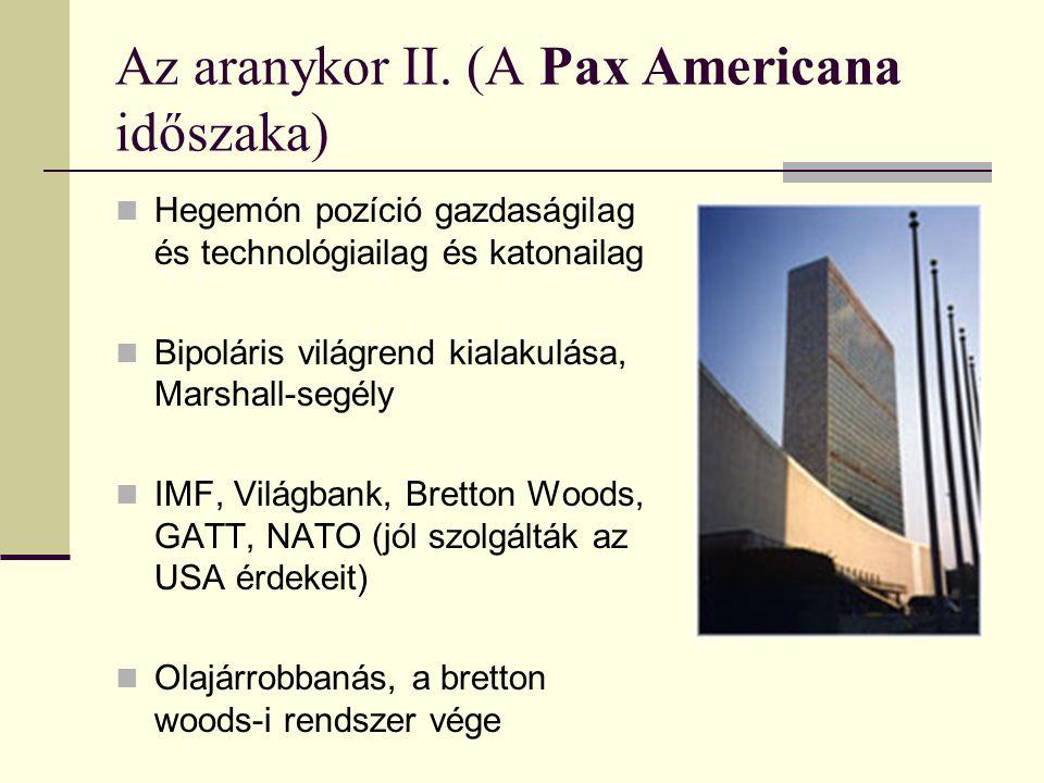 Az aranykor II. (A Pax Americana időszaka) Hegemón pozíció gazdaságilag és technológiailag és katonailag Bipoláris világrend kialakulása, Marshall-seg