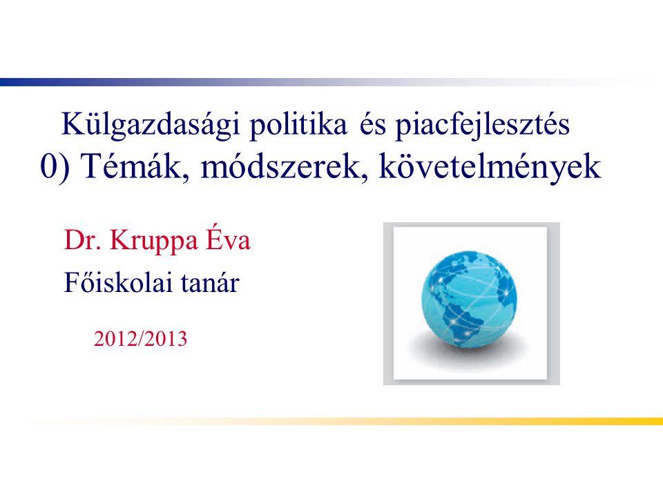 A tárgy célja ● A hallgatók szerezzenek ismereteket a külgazdasági politikát meghatározó nemzetközi gazdasági környezetről és azok változásairól, szabályozásáról és intézményeiről különös tekintettel a legújabb világgazdasági válságra és annak hatására.