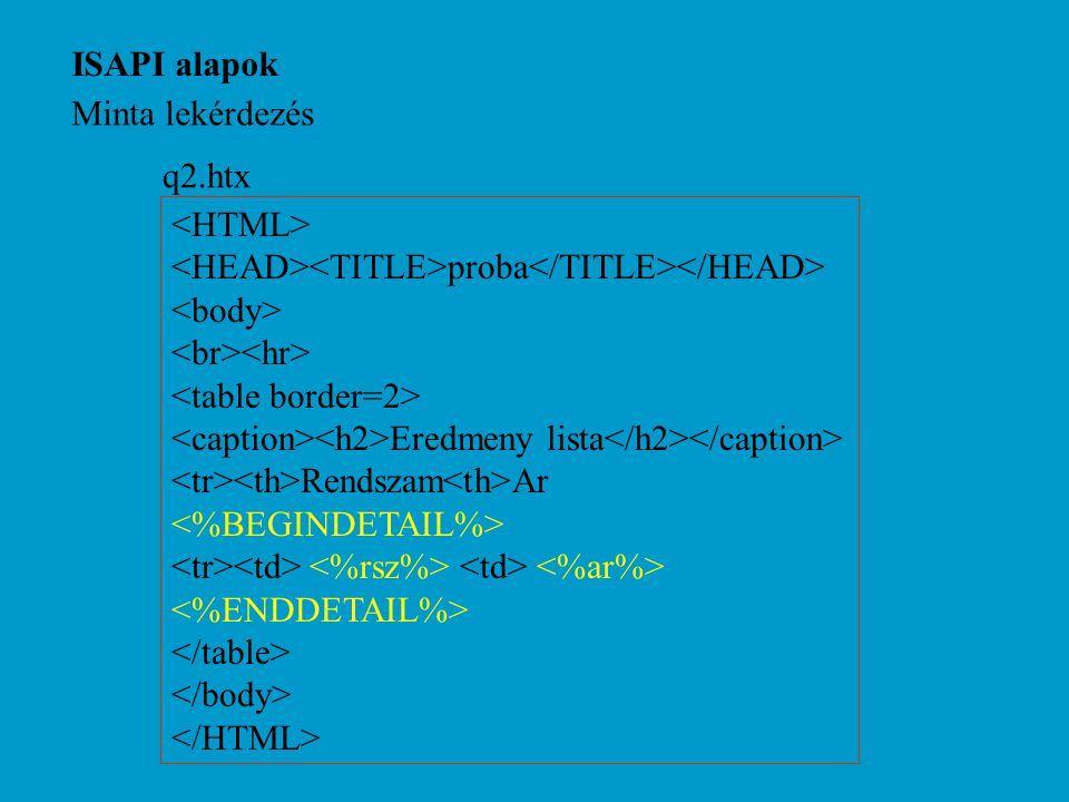 ISAPI alapok Minta lekérdezés proba Eredmeny lista Rendszam Ar q2.htx