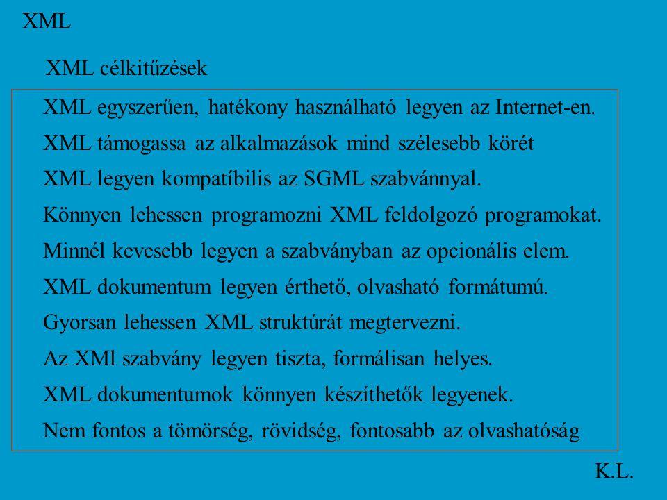 XML egyszerűen, hatékony használható legyen az Internet-en.