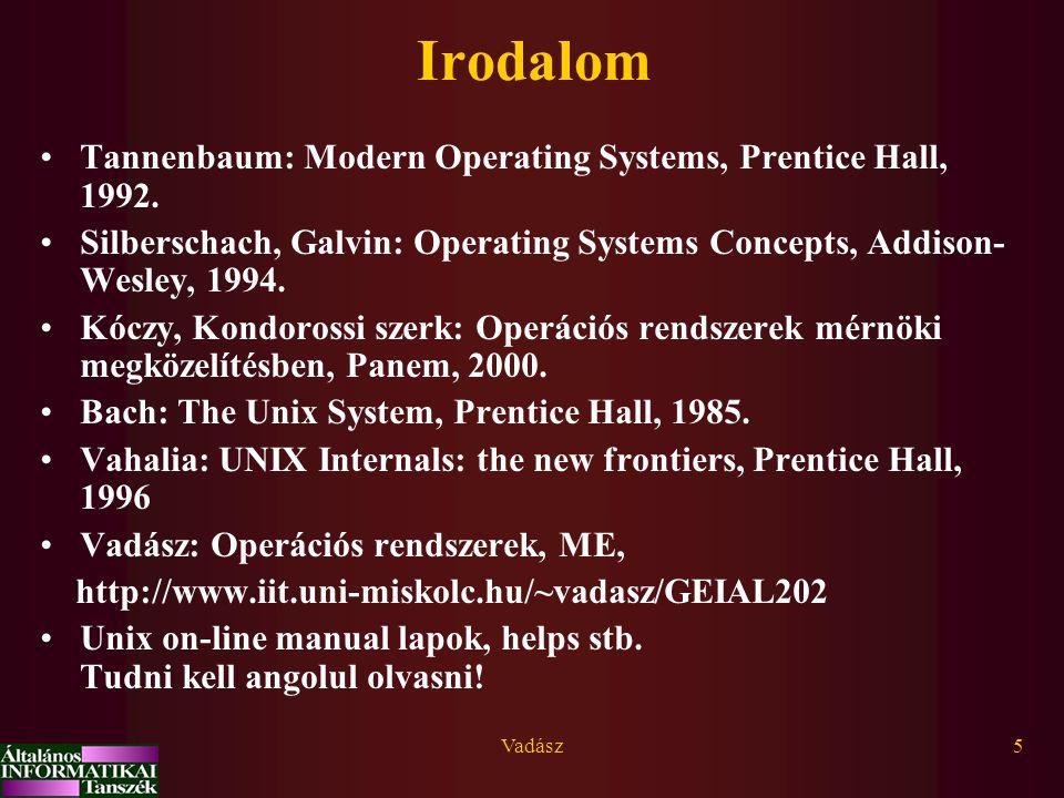Vadász46 Programtechnikai megvalósítások Statikusan betöltődő kernel rutinok (A rutinokat fordítják, összelinkelik egyetlen végrehajtható fájlba; a betöltés során betöltődik és megkapja a vezérlést) –Call hívással elérhetőek (gyakran trap-pel) –IT-vel elérhetőek Dinamikusan betöltődő rutinok (regisztráció - betöltés - inicializálás - szokásos hívások [call/IT] - shutdown - regisztráció megszüntetés szekvenciák) Önálló processzek (felhasználói vagy kernel szinten)