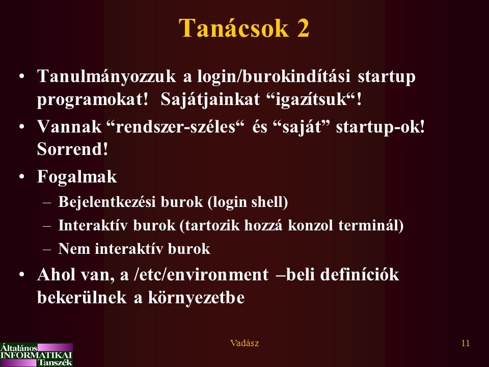 Vadász11 Tanácsok 2 Tanulmányozzuk a login/burokindítási startup programokat.