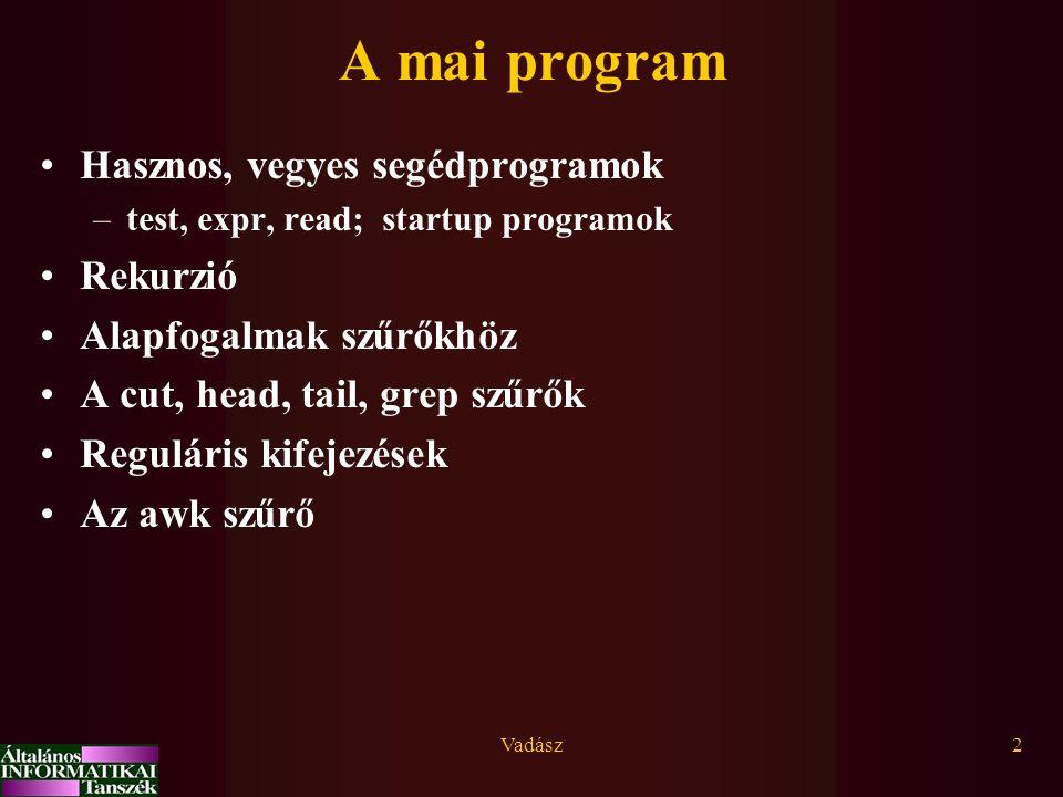 Operációs rendszerek Segédprogramok, szűrők Vége