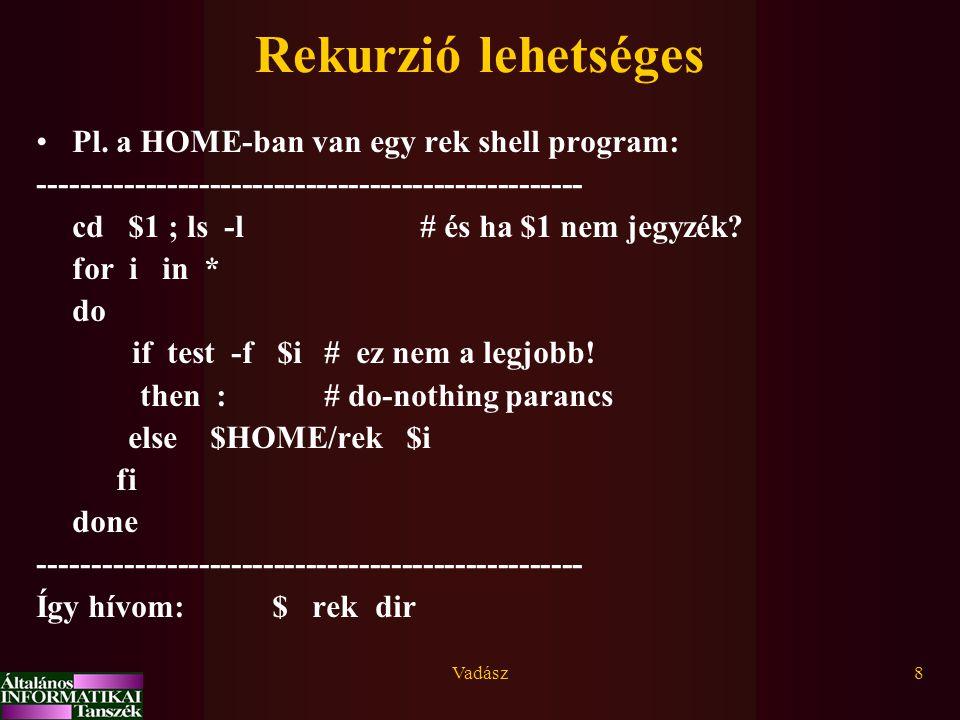 Vadász39 Példák A PATH környezetváltozó: PATH=vmi:vmi1:vmi2 > set   awk 'BEGIN {FS= : } /PATH/ {for(i=1;i<=NF;i++) print $i }' > echo $PATH   awk 'BEGIN {FS= : } {i=index($0, = ); print substr($1,i+1, length($i)-i); for(i=2;i<=NF; i++) print $i; }'