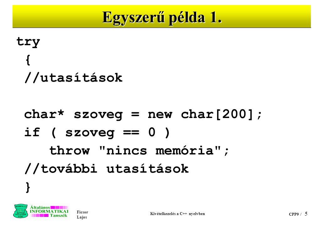 Ficsor Lajos Kivételkezelés a C++ nyelvben CPP9 / 5 Egyszerű példa 1.