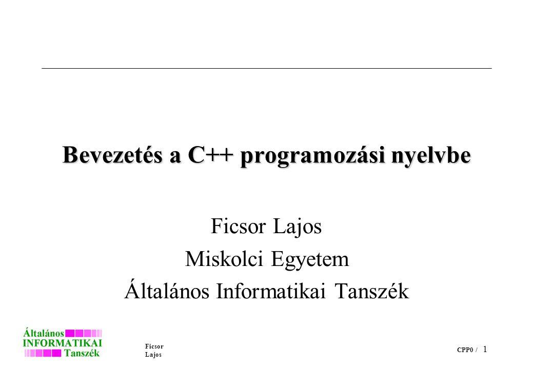 Ficsor Lajos Bevezetés a C++ programozási nyelvbe CPP0 / 11 Hivatkozás típus (folyt.) Egy hivatkozás típusú változó szabályos definíciója például: int valt; int& masik = &valt; A hivatkozás típust a leggyakrabban a függvény paraméterének és visszatérési értékének típusaként használjuk.