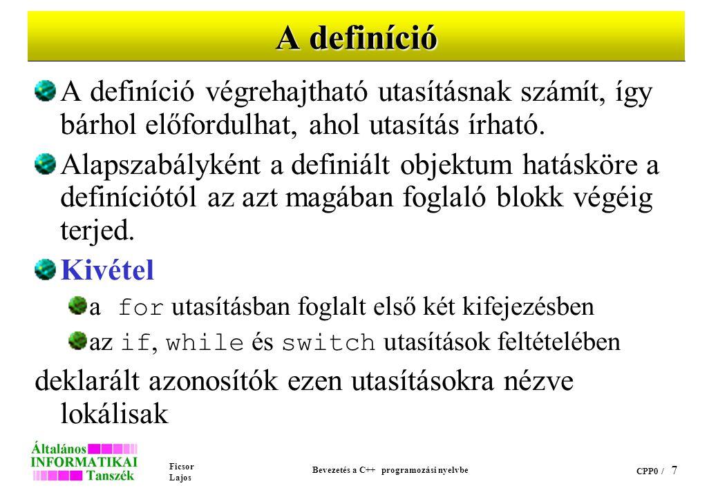 Ficsor Lajos Bevezetés a C++ programozási nyelvbe CPP0 / 6 Megjegyzés (comment) A // (dupla törtvonal) olyan megjegyzés elejét jelzi, amelynek a vége