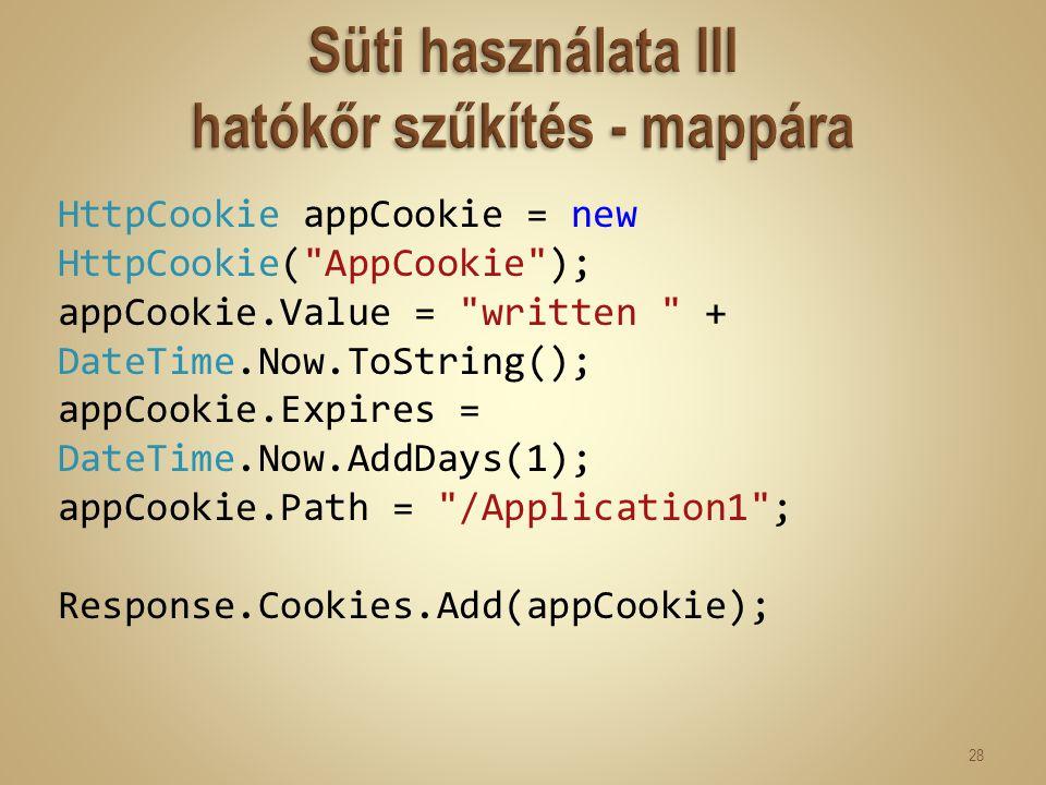 HttpCookie appCookie = new HttpCookie(