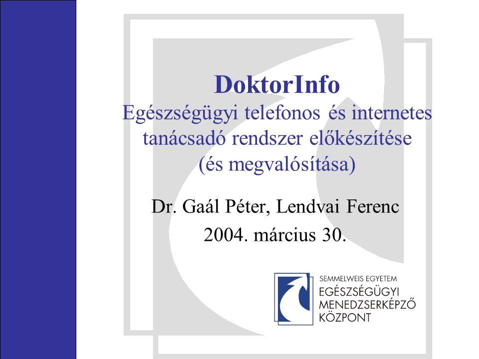 DoktorInfo Egészségügyi telefonos és internetes tanácsadó rendszer előkészítése (és megvalósítása) Dr.