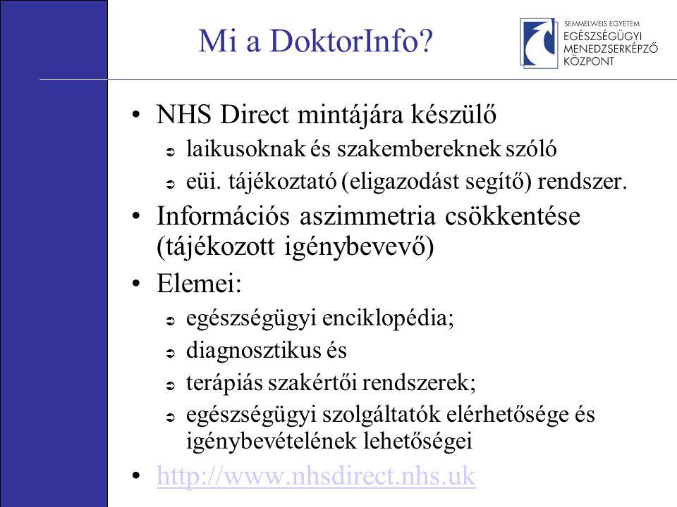 Mi a DoktorInfo. NHS Direct mintájára készülő  laikusoknak és szakembereknek szóló  eüi.