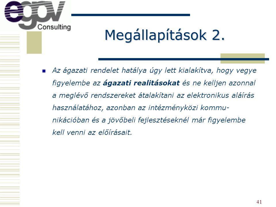 41 Az ágazati rendelet hatálya úgy lett kialakítva, hogy vegye figyelembe az ágazati realitásokat és ne kelljen azonnal a meglévő rendszereket átalakí