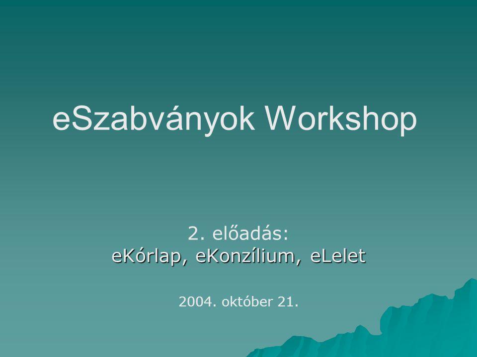 eSzabványok Workshop 2. előadás: eKórlap, eKonzílium, eLelet 2004. október 21.