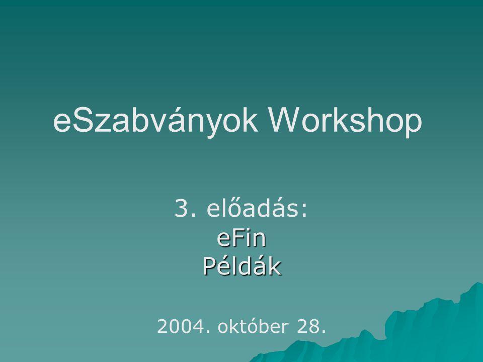 eSzabványok Workshop 3. előadás:eFinPéldák 2004. október 28.