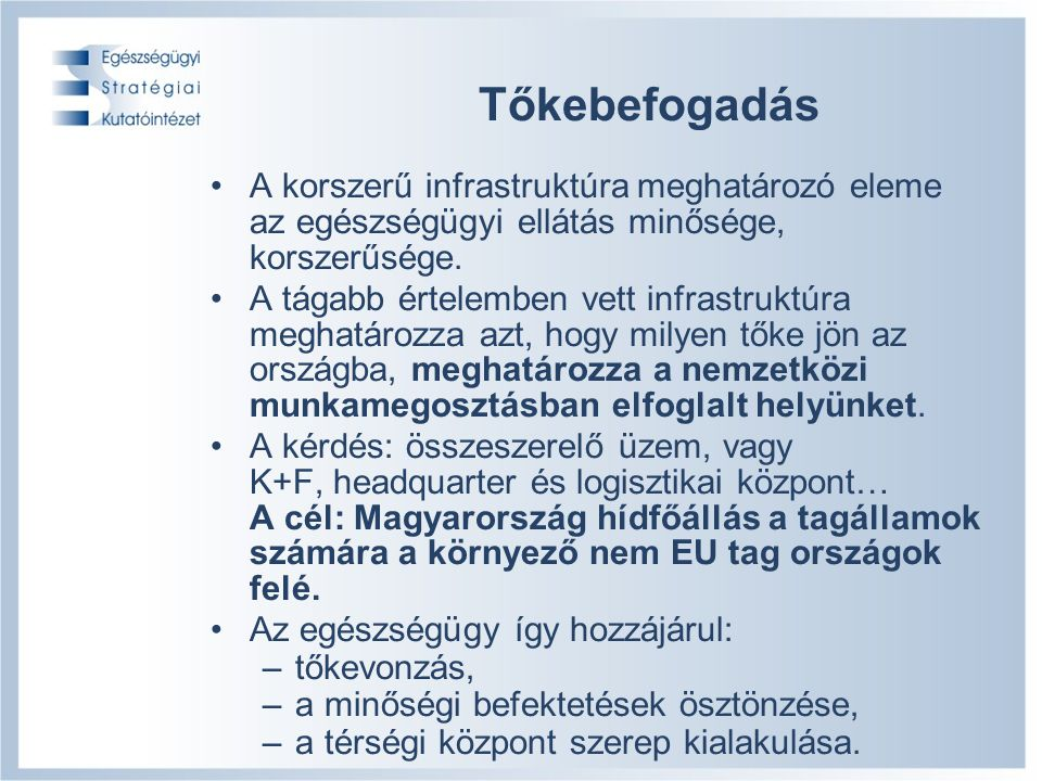 14/19 Tőkebefogadás A korszerű infrastruktúra meghatározó eleme az egészségügyi ellátás minősége, korszerűsége.