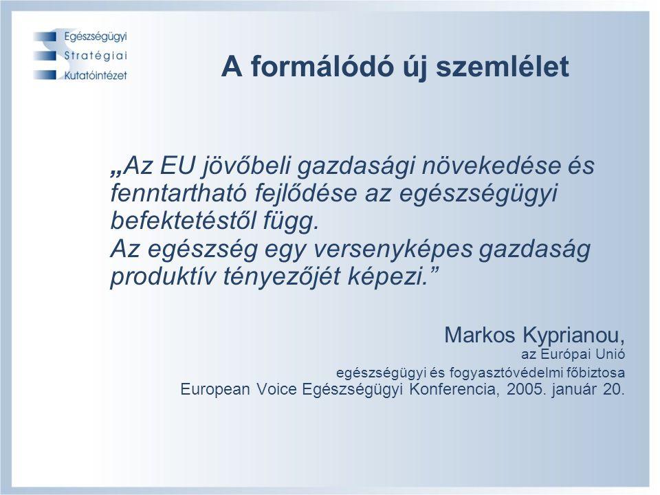"""6/19 A formálódó új szemlélet """"Az EU jövőbeli gazdasági növekedése és fenntartható fejlődése az egészségügyi befektetéstől függ."""