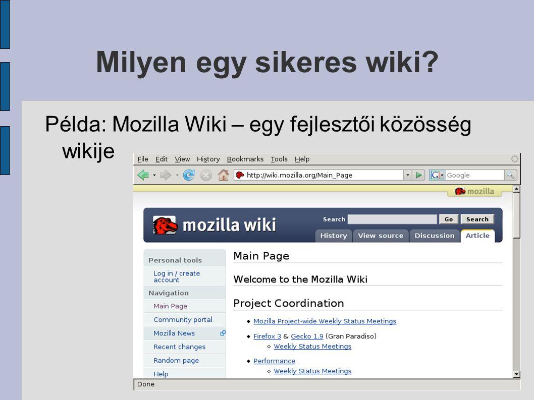 Milyen egy sikeres wiki Példa: Mozilla Wiki – egy fejlesztői közösség wikije