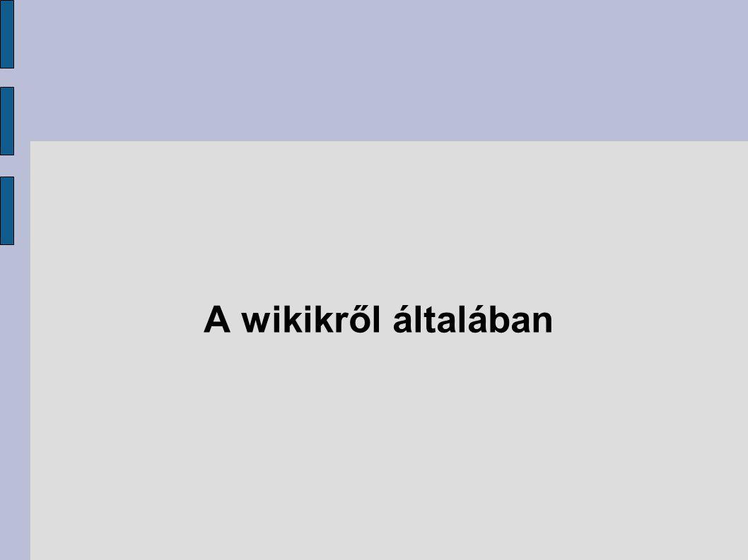 A wikikről általában