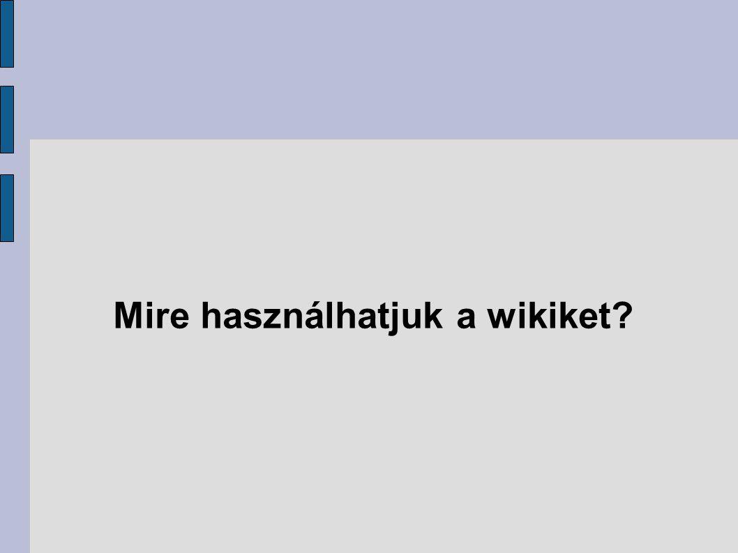 Mire használhatjuk a wikiket