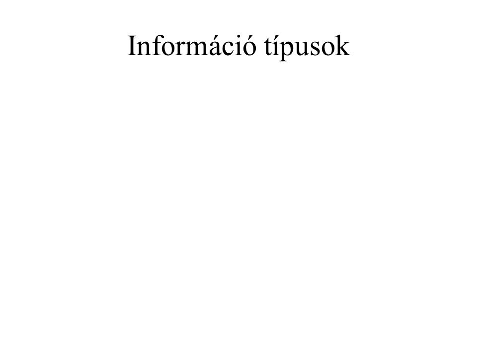 Információ típusok