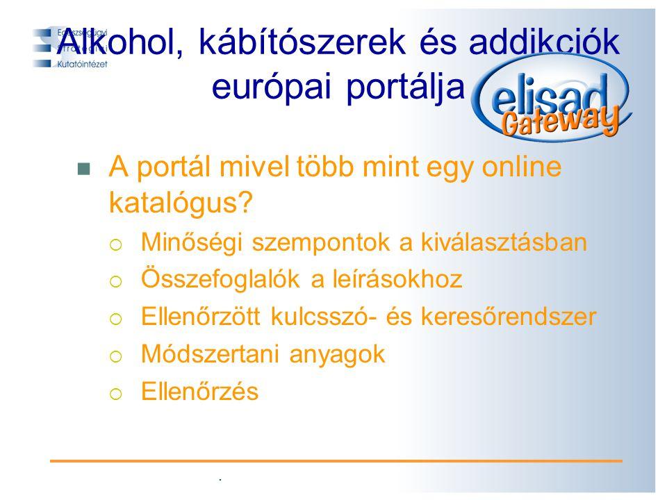 Alkohol, kábítószerek és addikciók európai portálja A portál mivel több mint egy online katalógus.