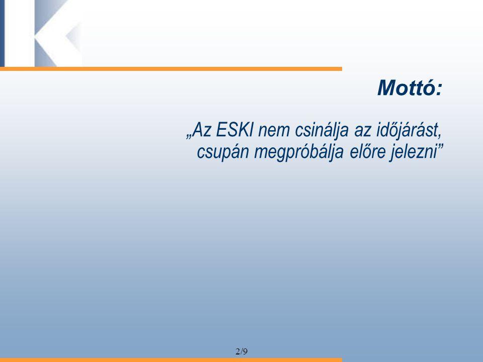 """2/9 Mottó: """"Az ESKI nem csinálja az időjárást, csupán megpróbálja előre jelezni"""