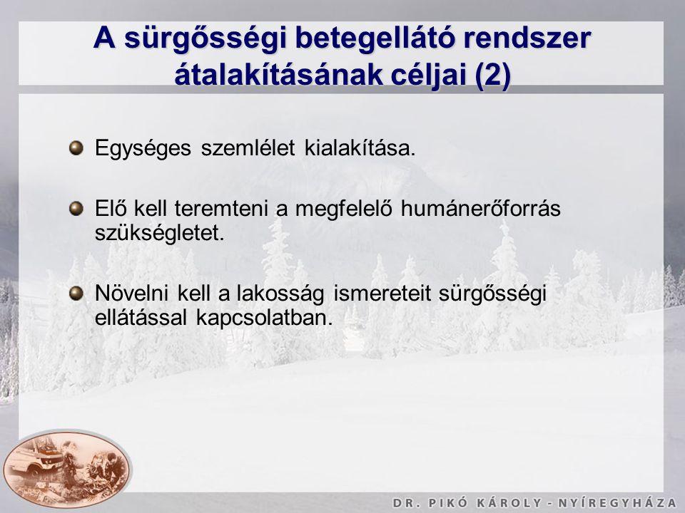 A sürgősségi betegellátó rendszer átalakításának céljai (2) Egységes szemlélet kialakítása. Elő kell teremteni a megfelelő humánerőforrás szükségletet