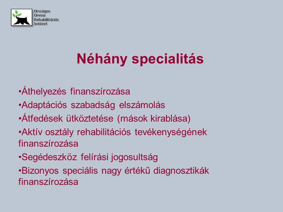 Néhány specialitás Áthelyezés finanszírozása Adaptációs szabadság elszámolás Átfedések ütköztetése (mások kirablása) Aktív osztály rehabilitációs tevé