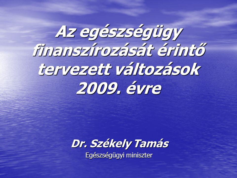 Az egészségügy finanszírozását érintő tervezett változások 2009.