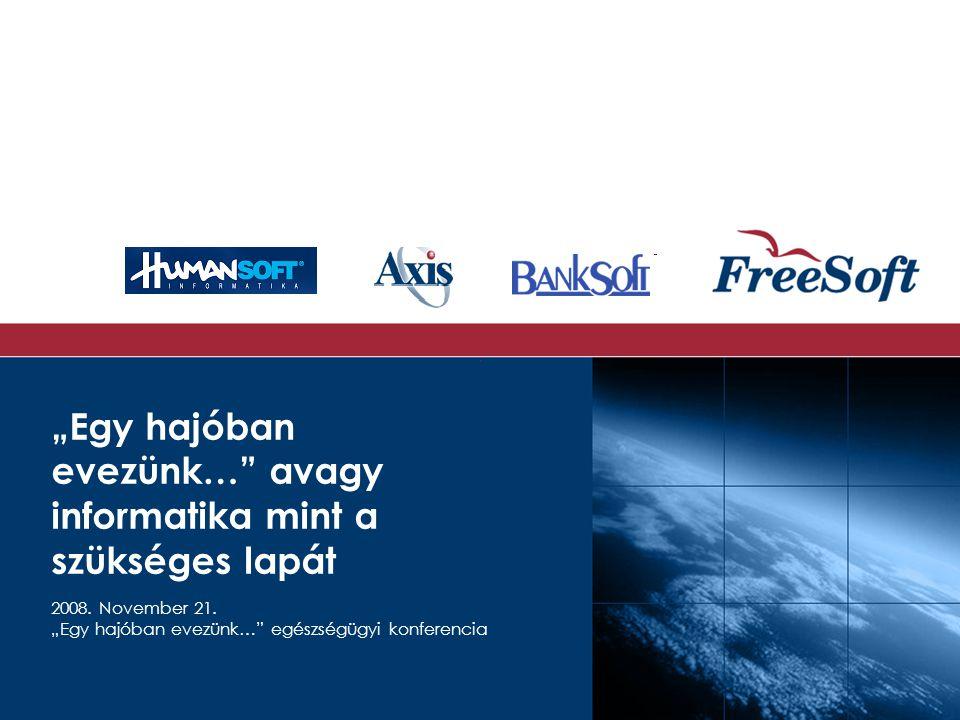 """2008.November 21.""""Egy hajóban evezünk… egészségügyi konferencia FreeSoft Nyrt."""