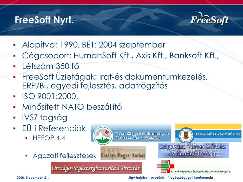 """2008. November 21.""""Egy hajóban evezünk… egészségügyi konferencia FreeSoft Nyrt."""