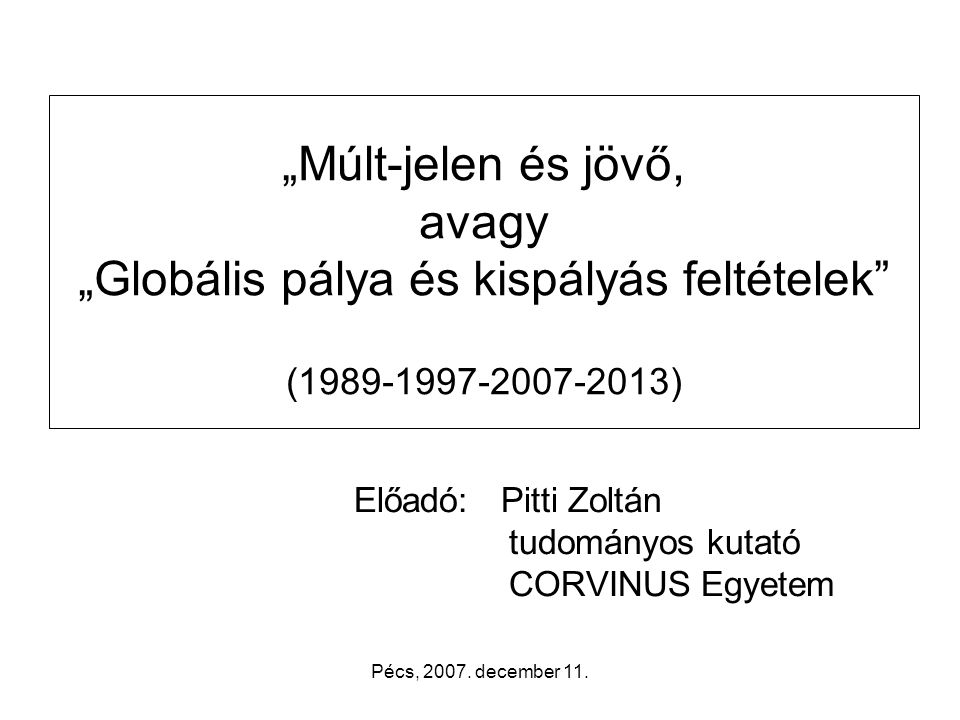 Pécs, 2007. december 11.
