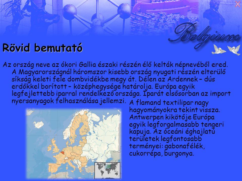 Rövid bemutató Az ország neve az ókori Gallia északi részén élő kelták népnevéből ered.