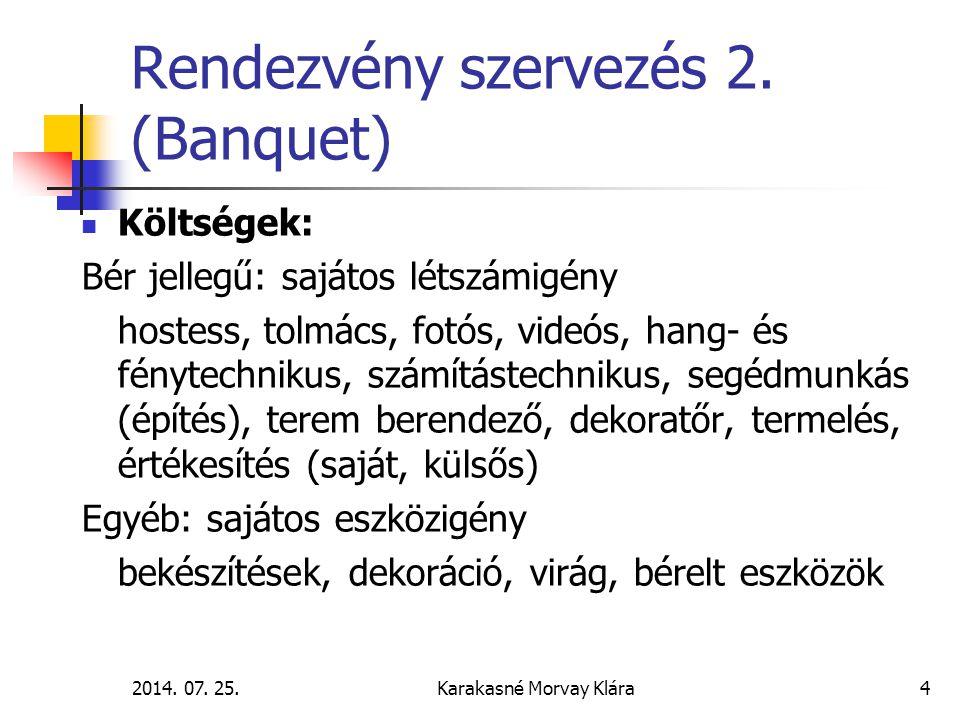 2014.07. 25.Karakasné Morvay Klára4 Rendezvény szervezés 2.